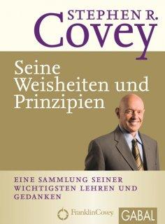 eBook: Stephen R. Covey - Seine Weisheiten und Prinzipien