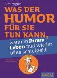 ebook: Was der Humor für Sie tun kann, wenn in Ihrem Leben mal wieder alles schiefgeht
