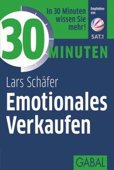 ebook: 30 Minuten Emotionales Verkaufen