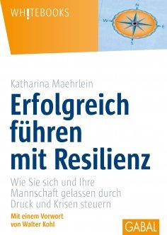 ebook: Erfolgreich führen mit Resilienz