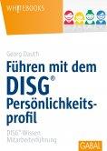 ebook: Führen mit dem DISG®-Persönlichkeitsprofil
