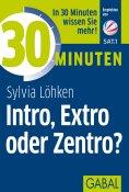 ebook: 30 Minuten Intro, Extro oder Zentro?