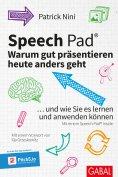 eBook: Speech Pad: Warum gut präsentieren heute anders geht