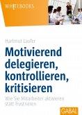 eBook: Motivierend delegieren, kontrollieren, kritisieren