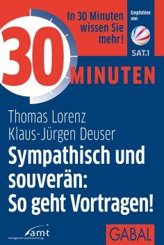 eBook: 30 Minuten Sympathisch und souverän: So geht Vortragen!