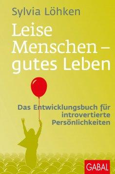 ebook: Leise Menschen - gutes Leben