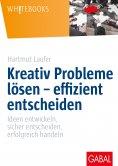 ebook: Kreativ Probleme lösen – effizient entscheiden