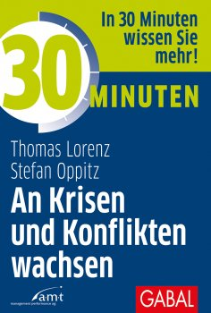 eBook: 30 Minuten An Krisen und Konflikten wachsen
