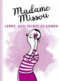 ebook: Madame Missou lernt, sich selbst zu lieben