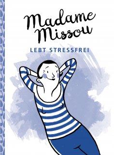 eBook: Madame Missou lebt stressfrei