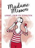 ebook: Madame Missou lernt, fair zu streiten