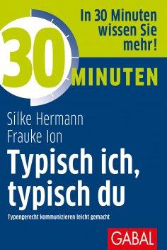 eBook: 30 Minuten Typisch ich, typisch du