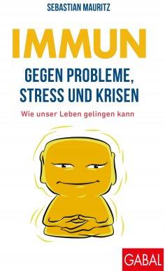 ebook: Immun gegen Probleme, Stress und Krisen