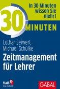 ebook: 30 Minuten Zeitmanagement für Lehrer