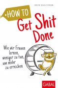 ebook: How to Get Shit Done