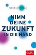 eBook: Nimm deine Zukunft in die Hand
