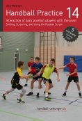 eBook: Handball Practice14 – Interaction of back position players with the pivot