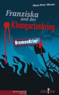 eBook: Franziska und der Kleingartenkrieg