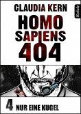 eBook: Homo Sapiens 404 Band 4: Nur eine Kugel