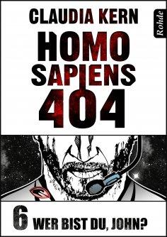 eBook: Homo Sapiens 404 Band 6: Wer bist du, John?