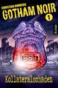 ebook: Gotham Noir Band 1: Kollateralschaden