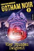 ebook: Gotham Noir Band 2: Vier Stunden Ewigkeit