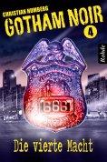 eBook: Gotham Noir Band 4: Die vierte Macht