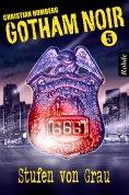 eBook: Gotham Noir Band 5: Stufen von Grau