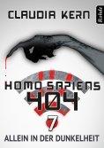 eBook: Homo Sapiens 404 Band 7: Allein in der Dunkelheit