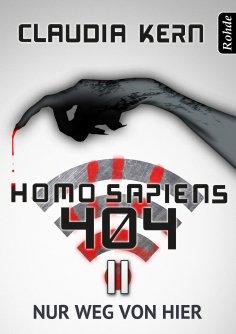 eBook: Homo Sapiens 404 Band 11: Nur weg von hier