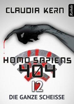 eBook: Homo Sapiens 404 Band 12: Die ganze Scheiße
