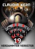 eBook: Homo Sapiens 404 Band 19: Verdammter Verräter