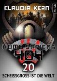 eBook: Homo Sapiens 404 Band 20: Scheißgroß ist die Welt