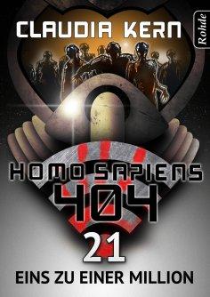 eBook: Homo Sapiens 404 Band 21: Eins zu einer MiIlion