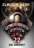 eBook: Homo Sapiens 404 Band 22: Die Andere?