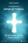ebook: Die Legende von Sarah und Thomas - Die Prinzessin, die ihre Eltern tötete