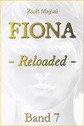 eBook: Fiona - Reloaded (Band 7 der Fantasy-Saga)