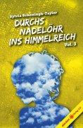 eBook: Durchs Nadelöhr ins Himmelreich Vol. 3