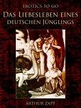 eBook: Das Liebesleben eines deutschen Jünglings