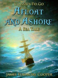 ebook: Afloat and Ashore: A Sea Tale