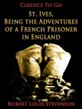 ebook: St. Ives, Being the Adventures of a French Prisoner in England