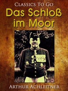 ebook: Das Schloß im Moor, Ein Roman aus den bayerischen Bergen