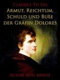 eBook: Armut, Reichtum, Schuld und Buße der Gräfin Dolores