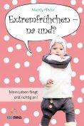 eBook: Extremfrühchen – na und?