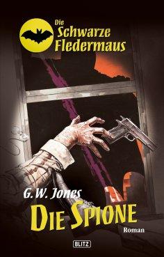 eBook: Die schwarze Fledermaus 07: Die Spione