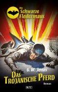 eBook: Die schwarze Fledermaus 11: Das Trojanische Pferd