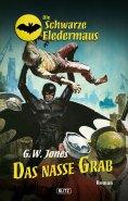 eBook: Die schwarze Fledermaus 14: Das nasse Grab