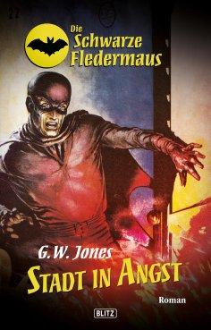 eBook: Die schwarze Fledermaus 15: Stadt in Angst