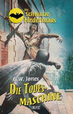 eBook: Die schwarze Fledermaus 19: Die Todesmaschine