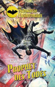 eBook: Die schwarze Fledermaus 22: Prophet des Todes